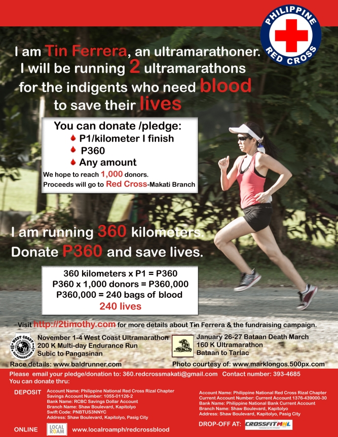 Donate 360 and Save Lives! I am Tin Ferrera and I am running 360 Kilometers to raise funds for the Blood Samaritan Program of Red Cross Makati which supports the need for bags of blood of QUALIFIED indigents.